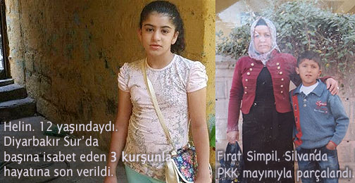 Diyarbakır'da Öldürülen Helin, ve Silvan'da öldürülen Fırat